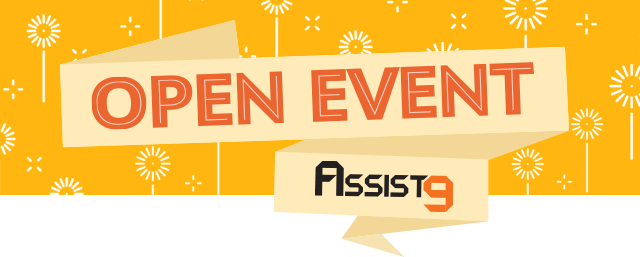 Assist9 OPEN EVENT